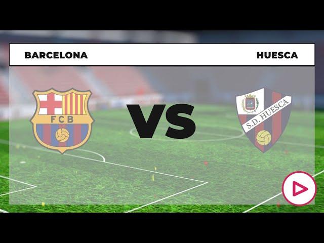 Liga Santander 2020-2021: Barcelona – Huesca   Hora y dónde ver el partido de la Liga Santander.