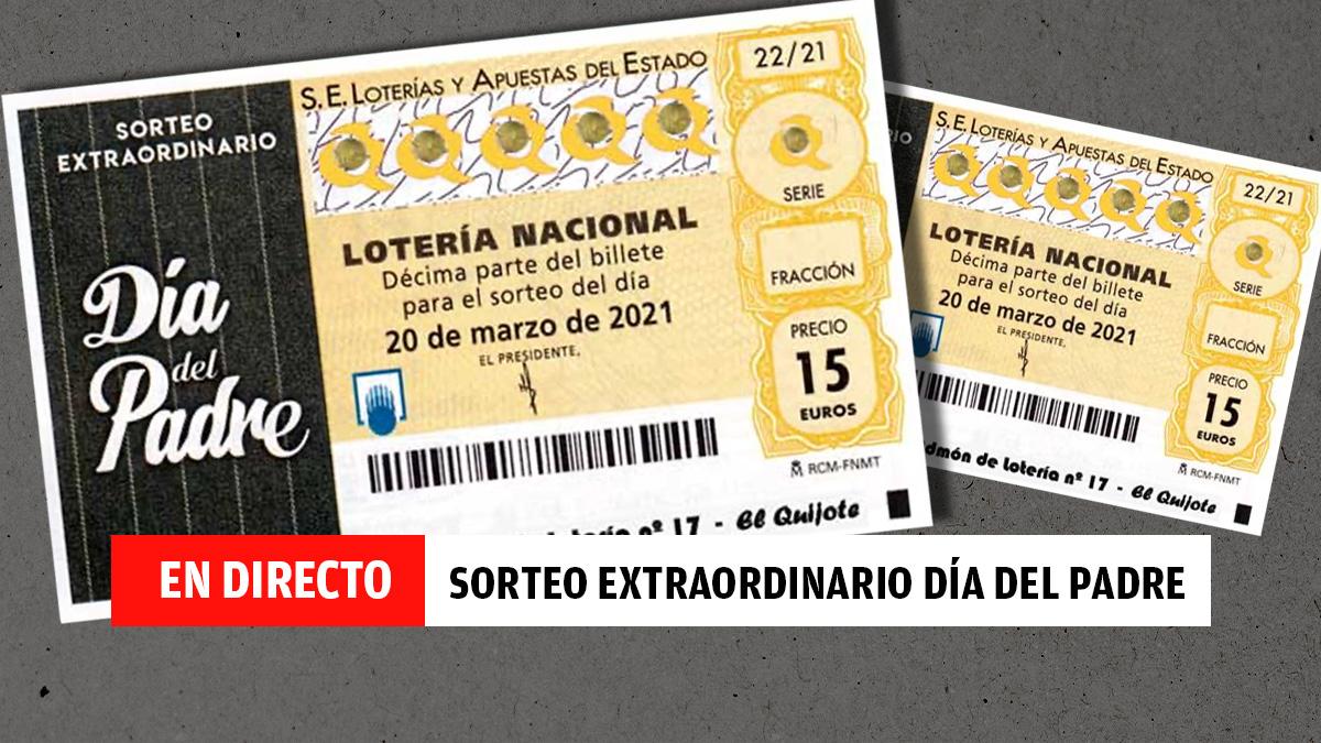 Sorteo Extraordinario de la Lotería Nacional del Día del Padre 2021, en directo