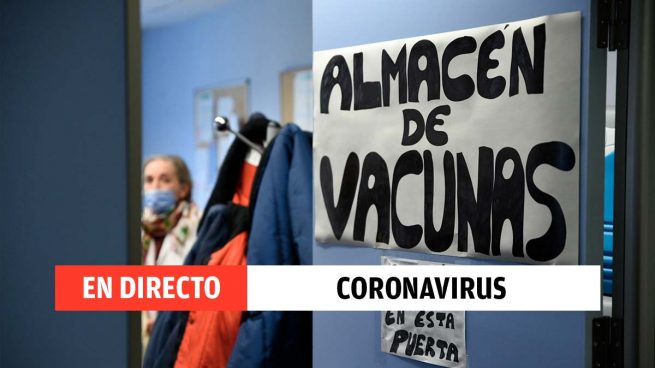 Coronavirus hoy en España, en directo: última hora de la vacuna del Covid-19 y datos de contagios