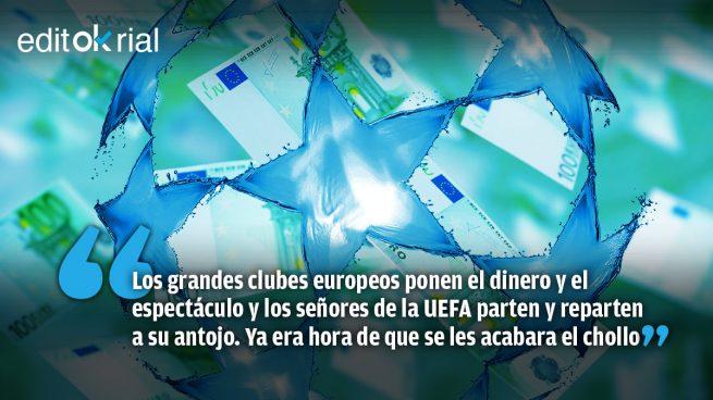 Sí a la Superliga europea; no a la mafia de la UEFA