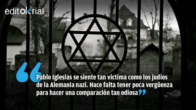 Hay que ser muy miserable para compararse con las víctimas del Holocausto