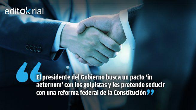 Sánchez sube su oferta a los golpistas: indulto y una Constitución a la medida