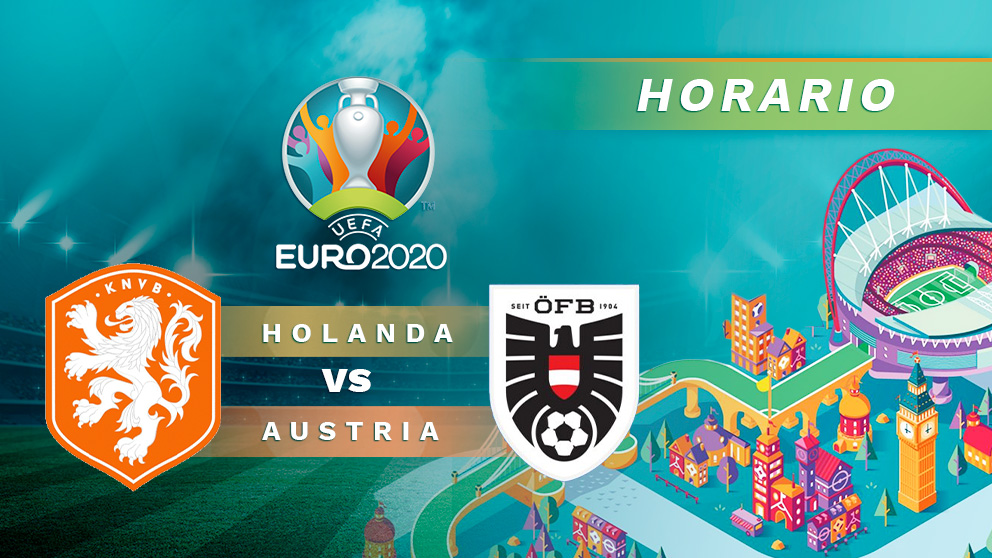 Eurocopa 2020: Holanda – Austria | Horario del partido de fútbol de la Eurocopa.