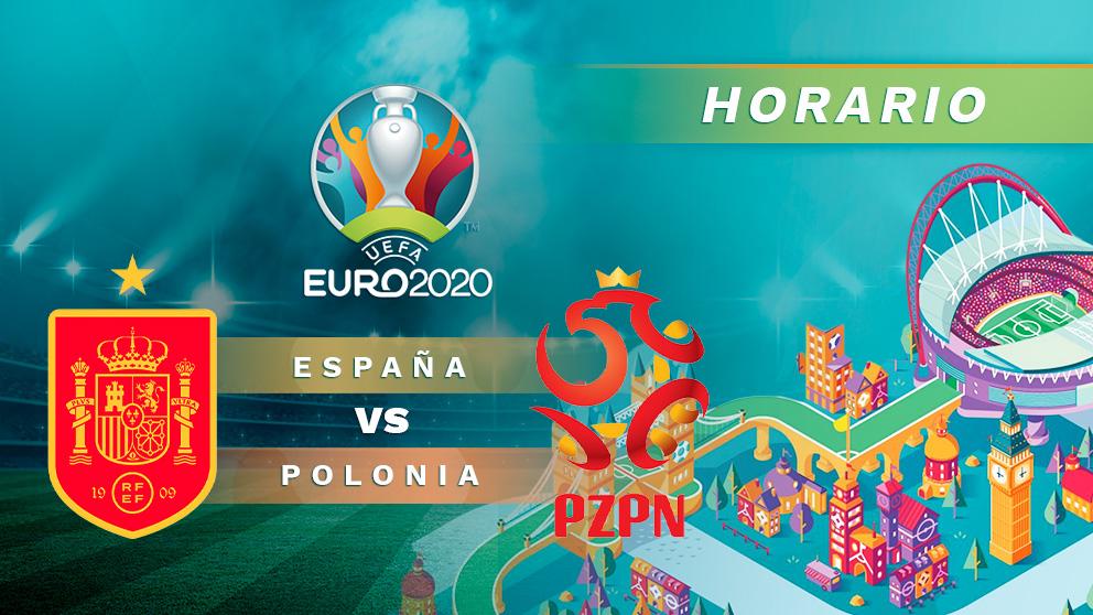 Eurocopa 2020: España – Polonia  Horario del partido de fútbol de la Eurocopa.
