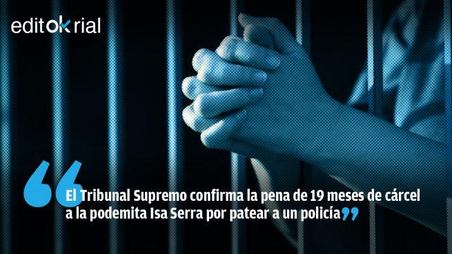 Los delincuentes no pueden estar en política e Isa Serra lo es
