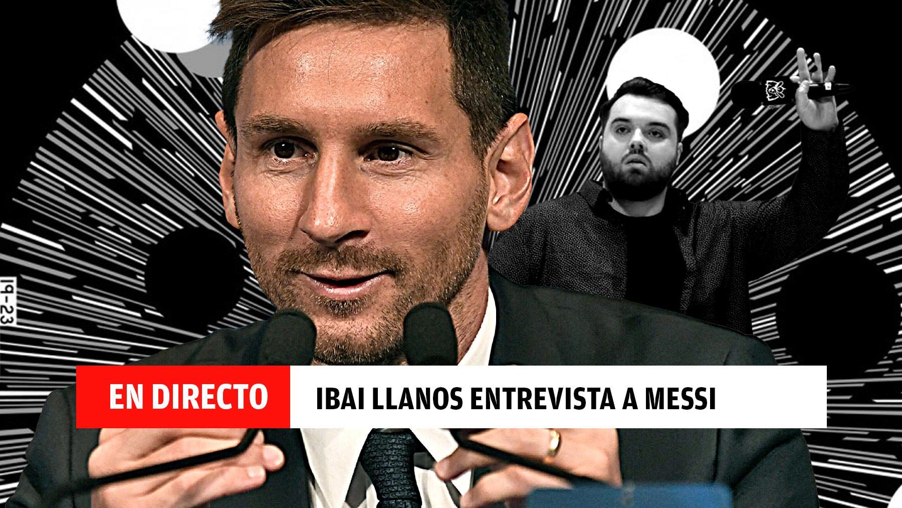 Entrevista de Ibai Llanos a Messi, en directo: presentación en el PSG, última hora sobre el sueldo y su salida del Barcelona.
