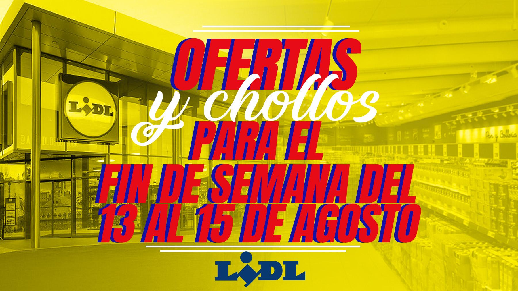 Llena la nevera por muy poco dinero con las ofertas de Lidl disponibles del 13 al 15 de agosto