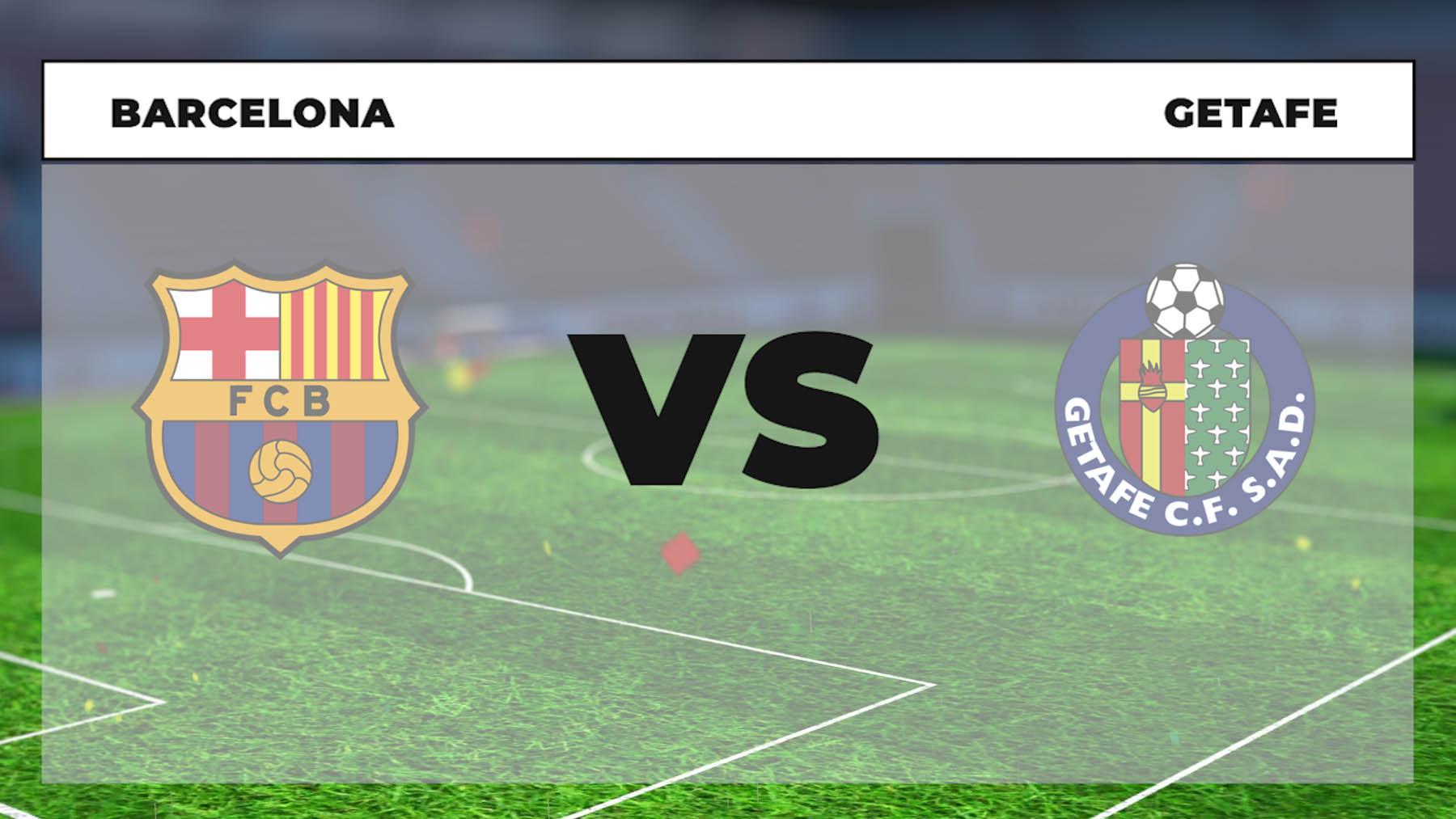 Barcelona – Getafe: hora, canal TV y dónde ver online en directo el partido de Liga Santander hoy.