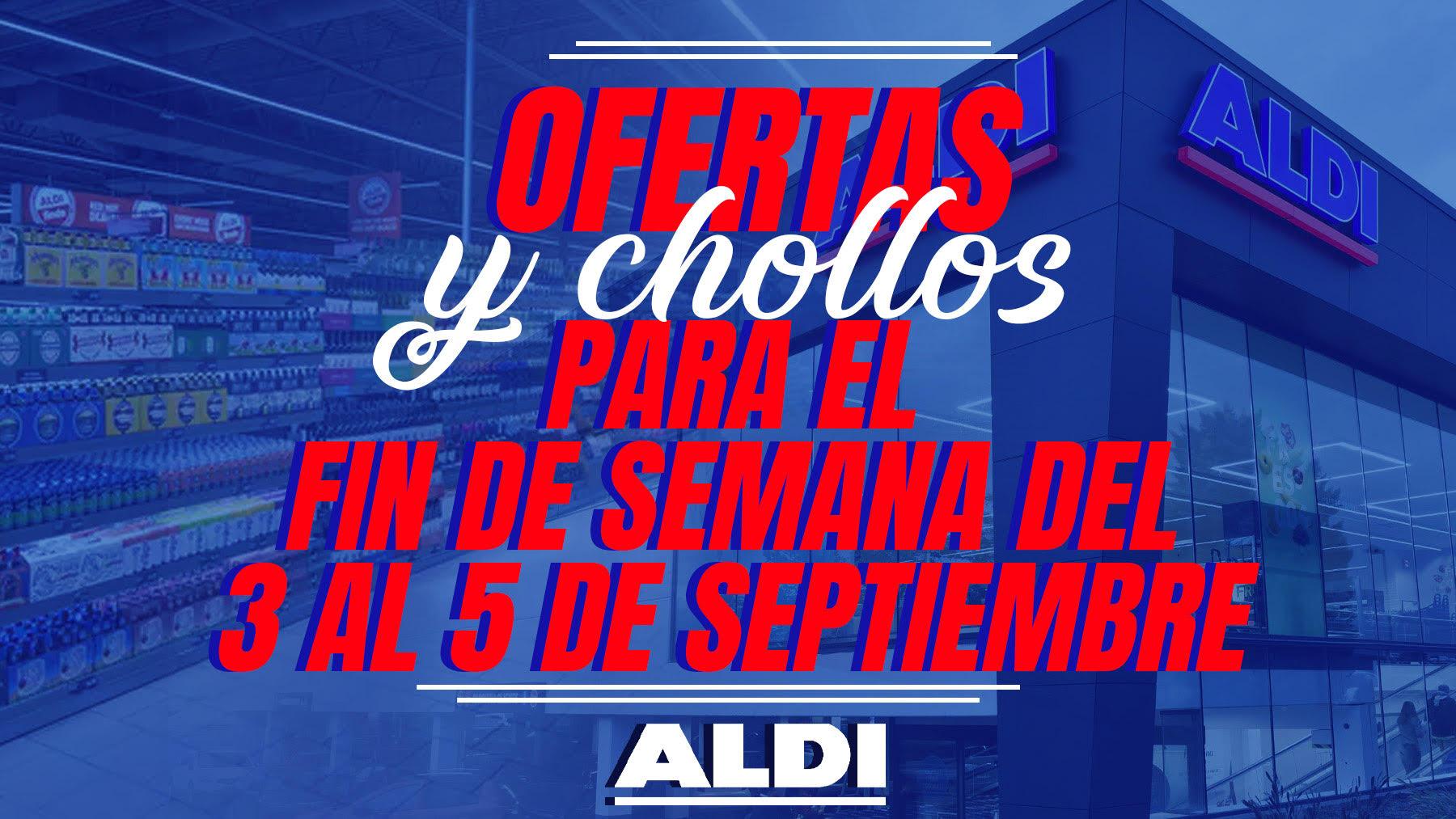 Grandes chollos en Aldi del 3 al 5 de septiembre