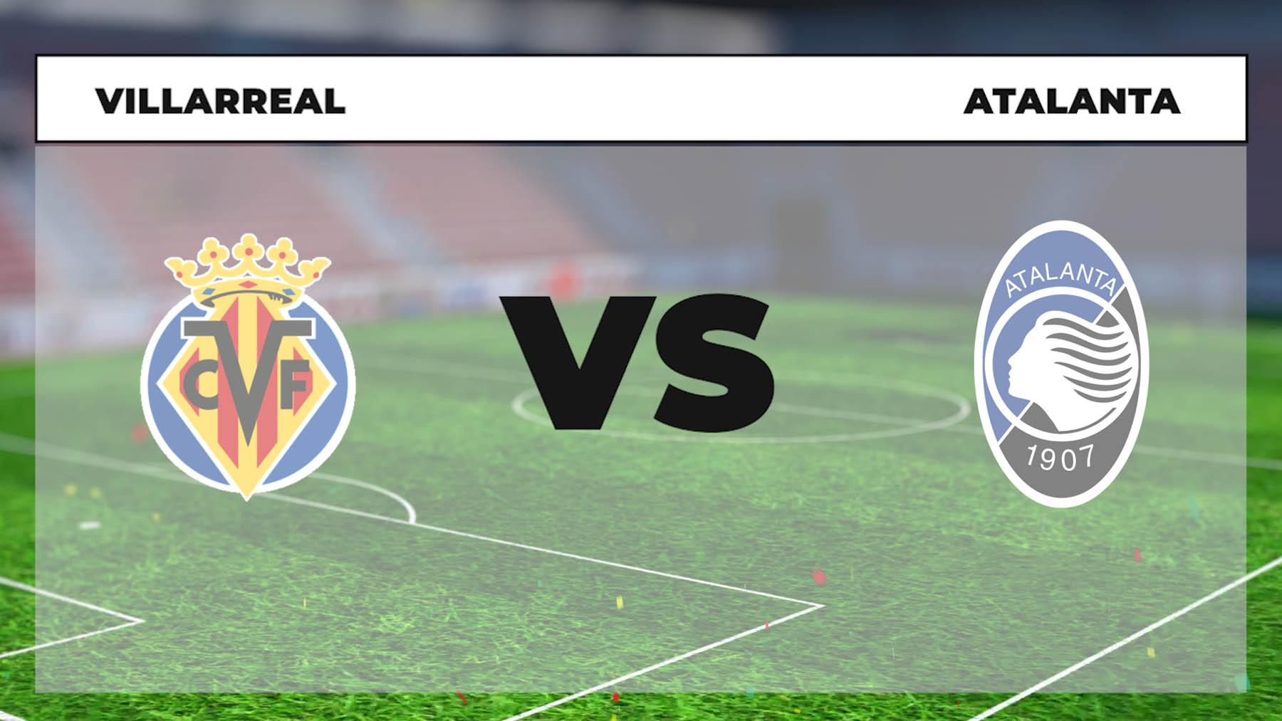 Horario y dónde ver el Villarreal – Atalanta.