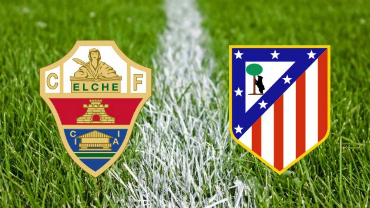 Elche Vs Atlético de Madrid.