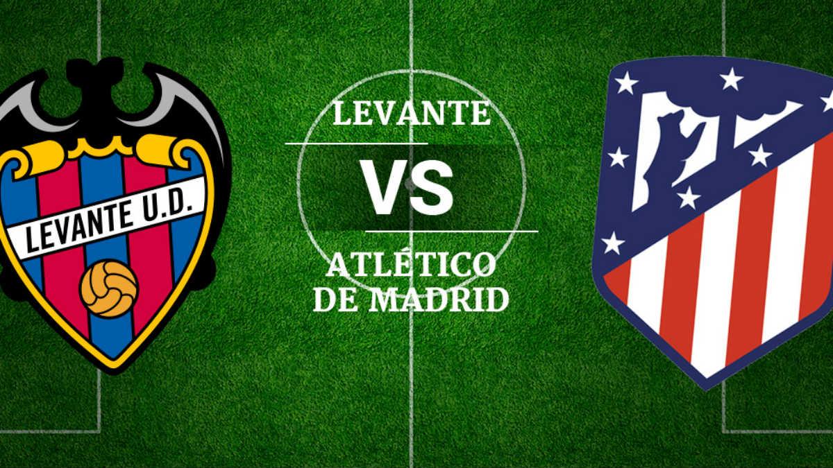 Levante Vs Atlético de Madrid.