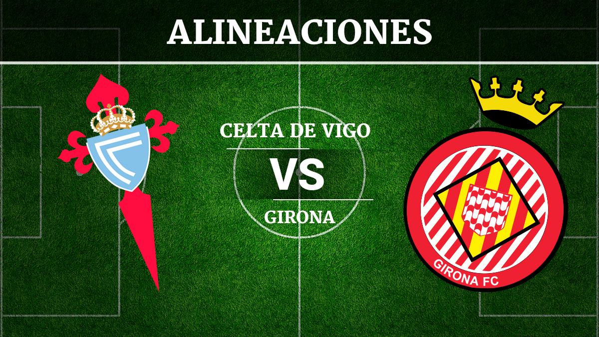 Consulta las alineaciones del Celta de Vigo vs Girona.