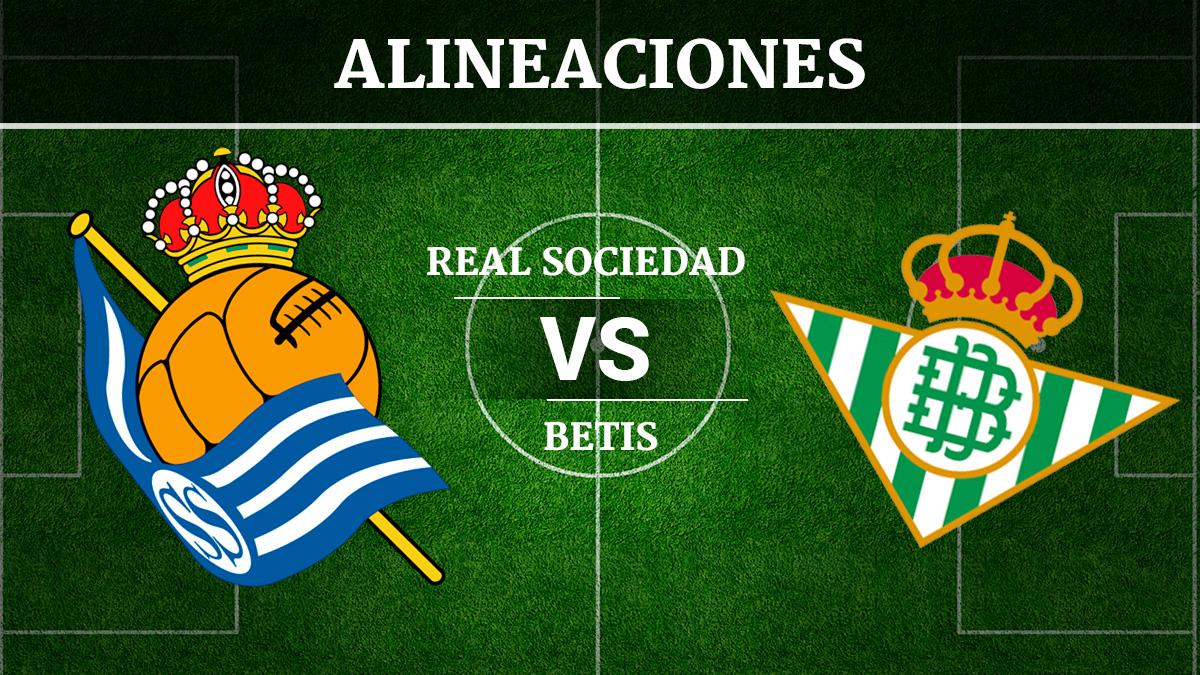 Consulta las posibles alineaciones del Real Sociedad vs Betis.