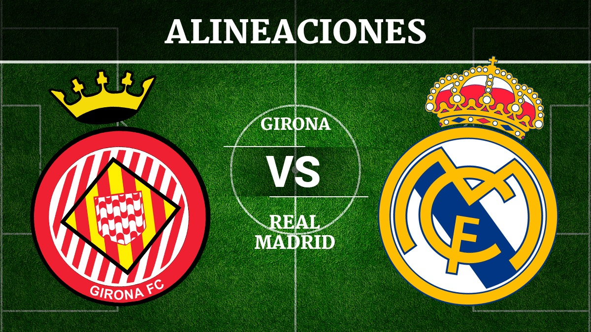 Consulta las posibles alineaciones del Girona vs Real Madrid.