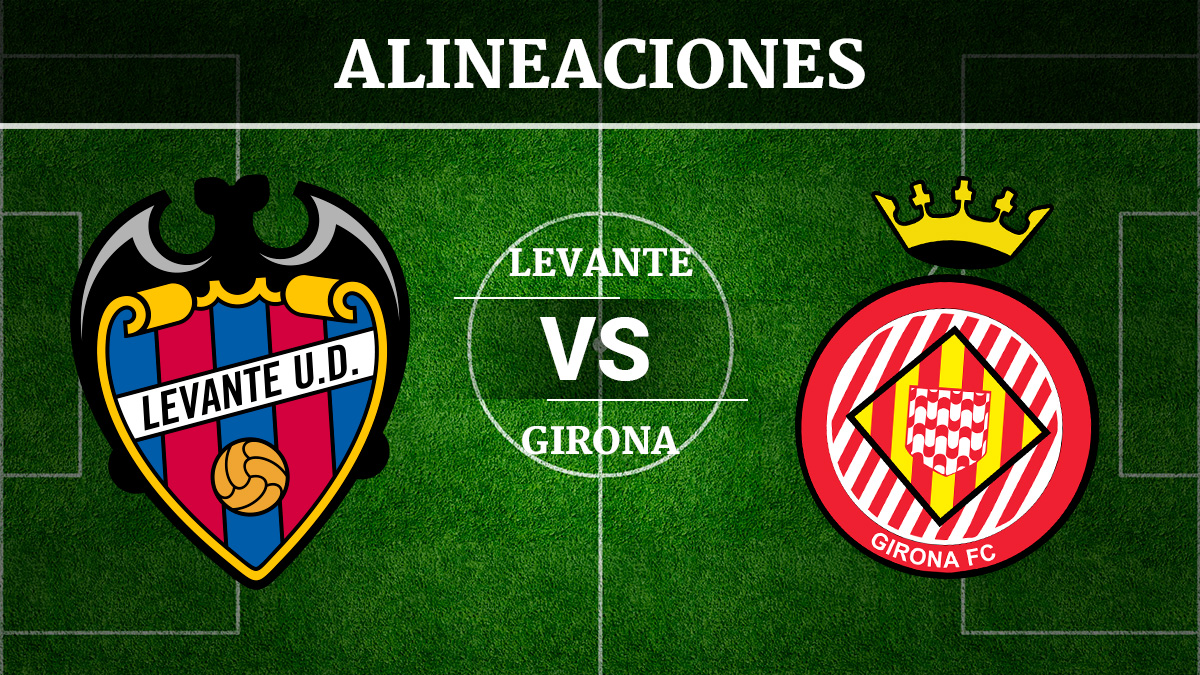 Consulta las posibles alineaciones del Levante vs Girona.