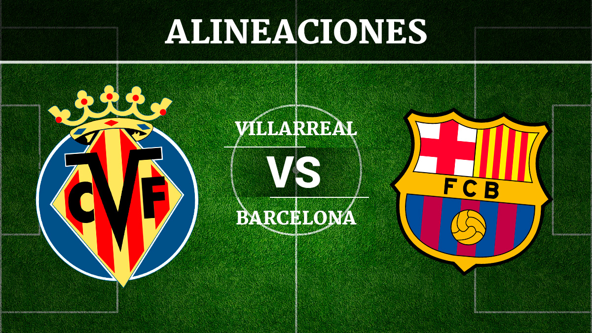Consulta las posibles alineaciones del Villarreal vs Barcelona.