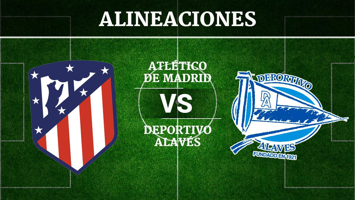 Consulta las posibles alineaciones del Atlético de Madrid vs Alavés.