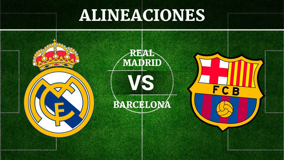 Consulta las posibles alineaciones del Real Madrid vs Barcelona