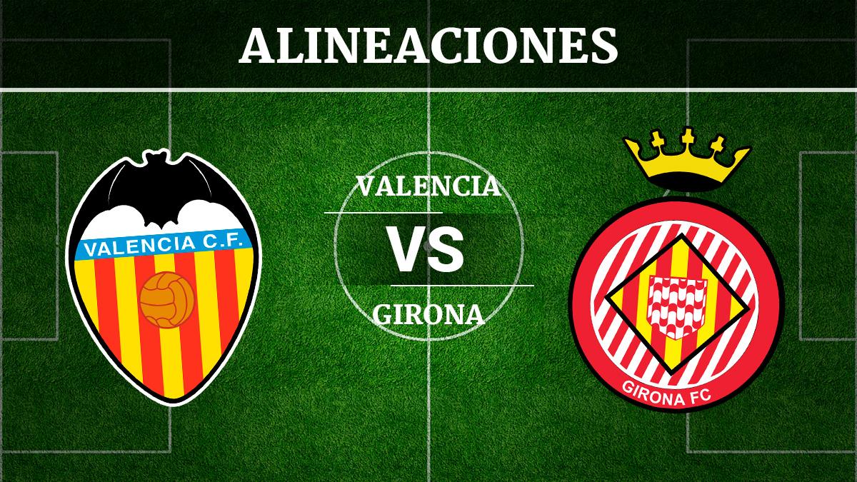 Consulta las posibles alineaciones del Valencia vs Girona